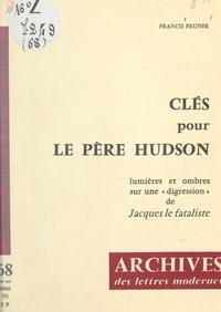 """Francis Pruner et Michel J. Minard - Clés pour le Père Hudson - Lumières et ombres sur une digression de """"Jacques le Fataliste""""."""