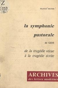 Francis Pruner et M. J. Minard - La symphonie pastorale, de Gide - De la tragédie vécue à la tragédie écrite.