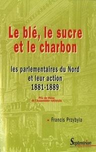 Deedr.fr Le blé, le sucre et le charbon - Les parlementaires du nord et leur action 1881-1889 Image