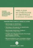 Francis Puech et Emile Daraï - Mises à jour en gynécologie et obstétrique et techniques chirurgicales.