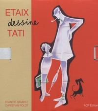 Francis Ramirez et Christian Rolot - Etaix dessine Tati - Portrait d'une collaboration.