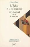 Francis Rapp et Robert Boutruche - L'Église et la vie religieuse en Occident à la fin du Moyen âge.