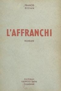 Francis Redan - L'affranchi.