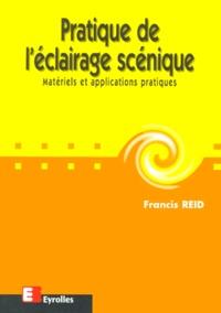 Deedr.fr PRATIQUE DE L'ECLAIRAGE SCENIQUE. Matériels et applications pratiques Image