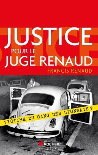 Justice pour le juge Renaud. Victime du gang des lyonnais ?