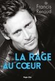 Francis Renaud - La rage au coeur.