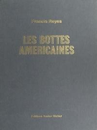 Francis Reyes - Les bottes américaines.