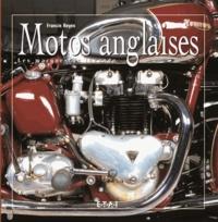 Francis Reyes - Motos anglaises - Les marques de légende.