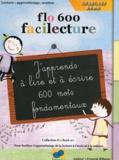 Francis Ribano - J'apprends à lire et à écrire 600 mots fondamentaux FLO 600 - CP, CE1, CE2 6-9 ans. 1 Cédérom