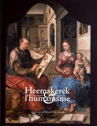 Francis Ribemont - Heemskerck et l'humanisme - Une oeuvre à penser 1498-1576. Exposition présentée au musée des Beaux-Arts de Rennes du 6 octobre 2010 au 4 janvier 2011.