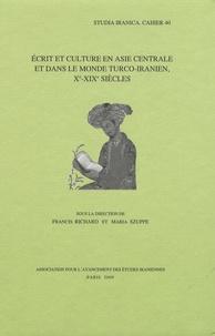 Francis Richard et Maria Szuppe - Ecrit et culture en Asie centrale et dans le monde turco-iranien, Xe-XIXe siècles.
