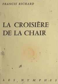 Francis Richard - La croisière de la chair.