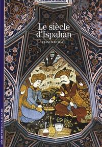 Francis Richard - Le siècle d'Ispahan.