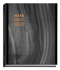Francis Rocard et Alfred McEwen - Mars - Une exploration photographique.