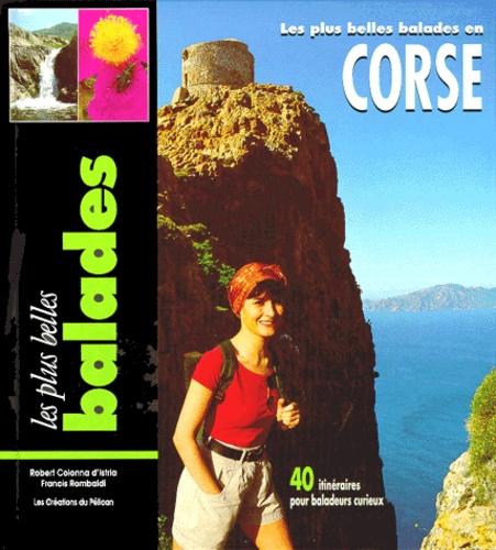 Francis Rombaldi et Robert Colonna d'Istria - Balades en Corse - 40 itinéraires pour baladeurs curieux.