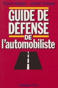 Francis Rongier et Daniel Trinquet - Guide de défense de l'automobiliste.