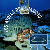 Francis Rougerie et Emmanuel Vigneron - Les atolls des Tuamotu.