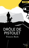 Francis Ryck - Drôle de pistolet.
