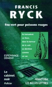 Francis Ryck - Feu vert pour poissons rouges.