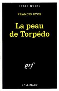 Francis Ryck - La peau de Torpédo.