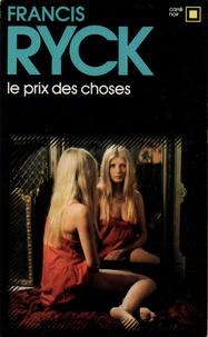 Francis Ryck - Le prix des choses.