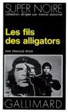 Francis Ryck - Les Fils des alligators.