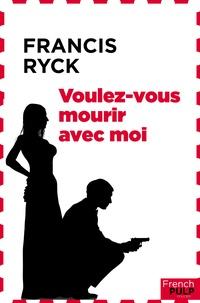 Francis Ryck - Voulez-vous mourir avec moi ?.