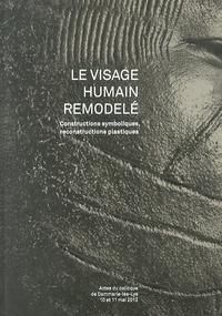 Francis Saint-Genez et Anne-Sophie Leclerc - Le visage humain remodelé - Constructions symboliques, reconstructions plastiques.