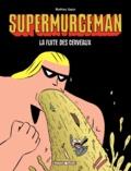 Francis Sapin - Supermurgeman Tome 3 : La Fuite des cerveaux.