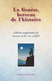 Francis Schaeffer - La Genèse, berceau de l'histoire - Edition augmentée de Science et foi : un conflit ?.
