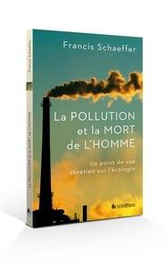 La pollution et la mort de lhomme - Un point de vue chrétien sur lécologie.pdf