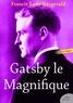 Francis Scott Fitzgerald - Gatsby le magnifique.
