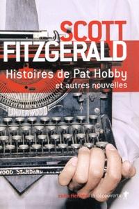 Francis Scott Fitzgerald - Histoires de Pat Hobby et autres nouvelles.