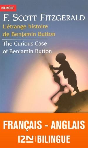 L'étrange histoire de Benjamin Button. Edition bilingue français-anglais