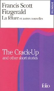 Francis Scott Fitzgerald - La fêlure et autres nouvelles : The Crack-Up and other short stories.