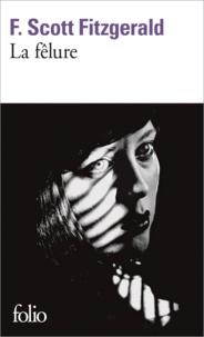 Francis Scott Fitzgerald - La fêlure - Et autres nouvelles.