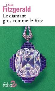 Francis Scott Fitzgerald - Le diamant gros comme le Ritz.