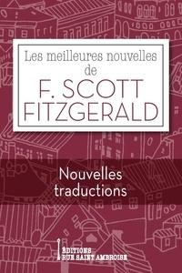 Francis Scott Fitzgerald - Les meilleures nouvelles de Francis Scott Fitzgerald.