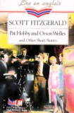 Francis Scott Fitzgerald - Pat Hobby and Orson Welles and other short stories.