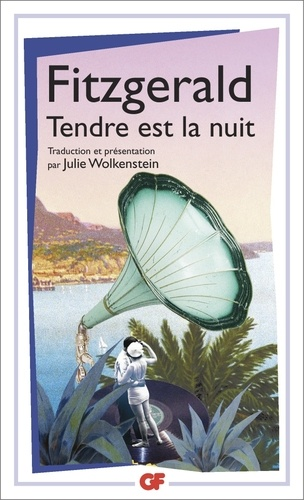 Francis Scott Fitzgerald - Tendre est la nuit - Une romance.