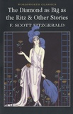 Francis Scott Fitzgerald - The Diamond as Big as the Ritz and other Stories.