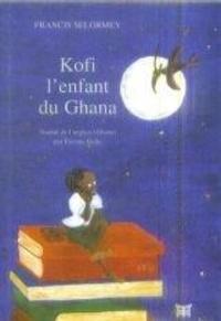 Francis Selormey - Kofi, l'enfant du Ghana.