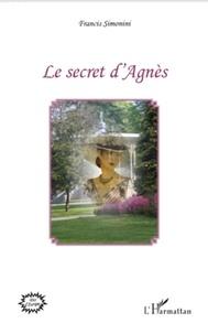Francis Simonini - Le secret d'agnes.