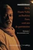 Francis Simonis - De la Haute-Volta au Burkina Faso, cent ans de patrimoine - Séminaire du 9 novembre 2017.