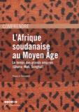 Francis Simonis - L'Afrique soudanaise au Moyen Age - Le temps des grands empires (Ghana, Mali, Songhaï).