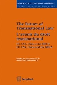 Francis Snyder et Lu Yi - L'avenir du droit transnational - UE, USA, Chine et les BRICS.