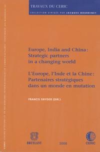 Francis Snyder - L'Europe, l'Inde et la Chine : partenaires stratégiques dans un monde en mutation.