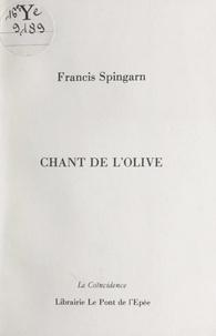 Francis Spingarn - Chant de l'olive.