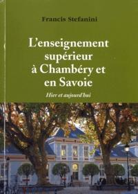 Francis Stefanini - L'enseignement supérieur à Chambéry et en Savoie - Hier et aujourd'hui.