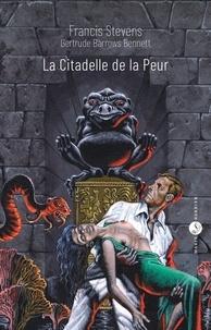 Francis Stevens - La Citadelle de la peur.